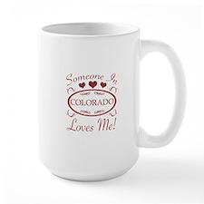 Somebody In Colorado Loves Me Mugs