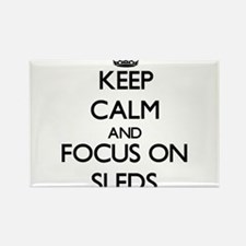 Keep Calm and focus on Sleds Magnets