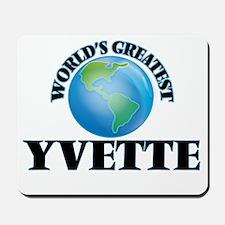 World's Greatest Yvette Mousepad