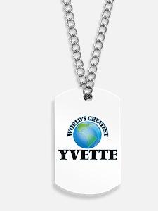 World's Greatest Yvette Dog Tags