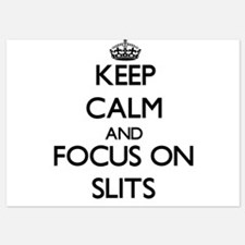 Keep Calm and focus on Slits Invitations