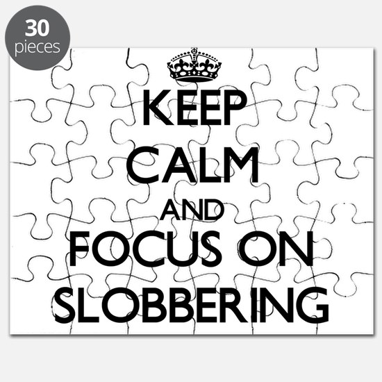 Keep Calm and focus on Slobbering Puzzle