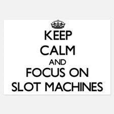 Keep Calm and focus on Slot Machines Invitations