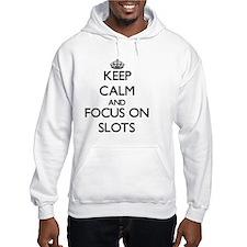 Keep Calm and focus on Slots Hoodie