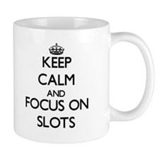 Keep Calm and focus on Slots Mugs