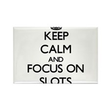 Keep Calm and focus on Slots Magnets