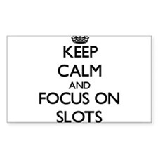 Keep Calm and focus on Slots Decal