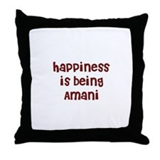 happiness is being Amani Throw Pillow