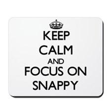 Keep Calm and focus on Snappy Mousepad