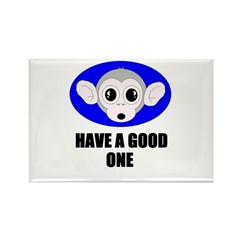 HAVE A GOOD ONE Rectangle Magnet (10 pack)