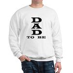 Dad To Be Sweatshirt