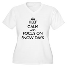Keep Calm and focus on Snow Days Plus Size T-Shirt