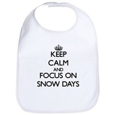 Keep Calm and focus on Snow Days Bib