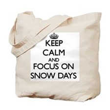 Keep Calm and focus on Snow Days Tote Bag