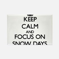 Keep Calm and focus on Snow Days Magnets