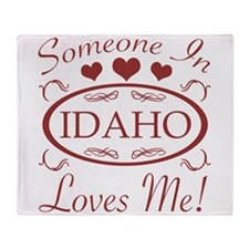 Somebody In Idaho Loves Me Throw Blanket