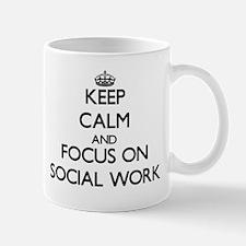 Keep Calm and focus on Social Work Mugs
