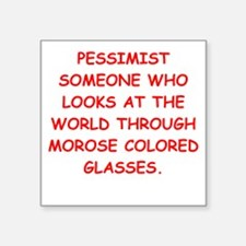 "pessimist Square Sticker 3"" x 3"""