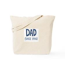 Dad since 1906 Tote Bag