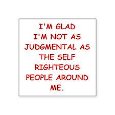 "self righteous Square Sticker 3"" x 3"""
