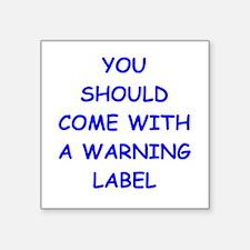 "warning Square Sticker 3"" x 3"""