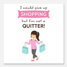 """Funny Shopping Quote for Her Square Car Magnet 3"""""""