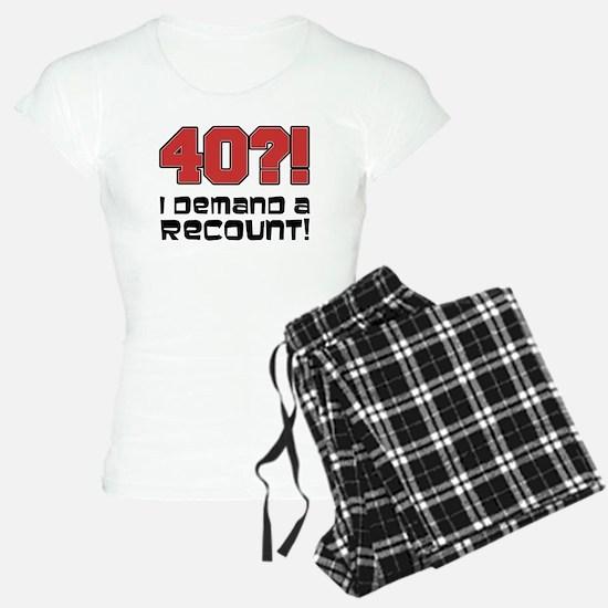 40?! Demand A Recount Pajamas