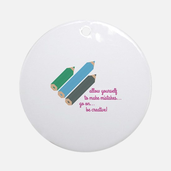 Be Creative Ornament (Round)