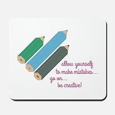 Be Creative Mousepad