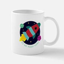 Its Not Rocket Science Mugs