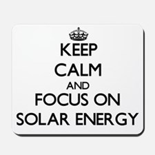 Keep Calm and focus on Solar Energy Mousepad