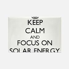 Keep Calm and focus on Solar Energy Magnets