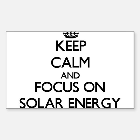 Keep Calm and focus on Solar Energy Decal