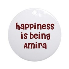 happiness is being Amira Ornament (Round)