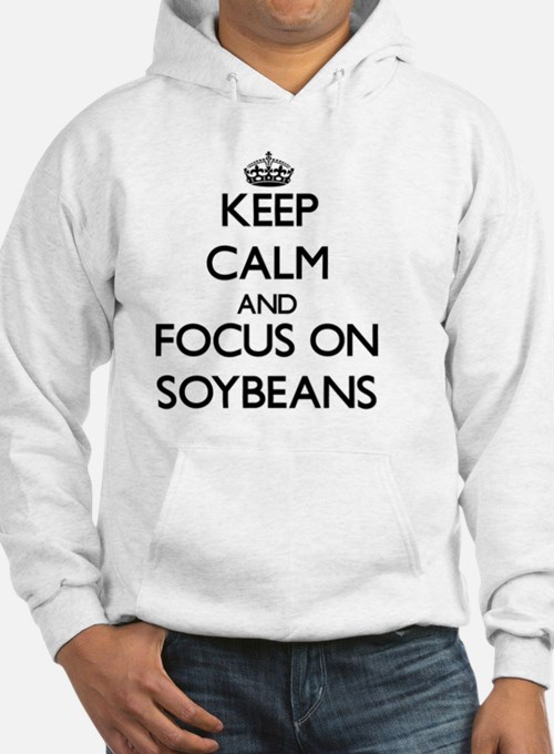 Keep Calm and focus on Soybeans Hoodie