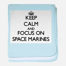Keep Calm and focus on Space Marines baby blanket