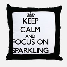 Keep Calm and focus on Sparkling Throw Pillow