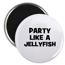 "party like a jellyfish 2.25"" Magnet (10 pack)"