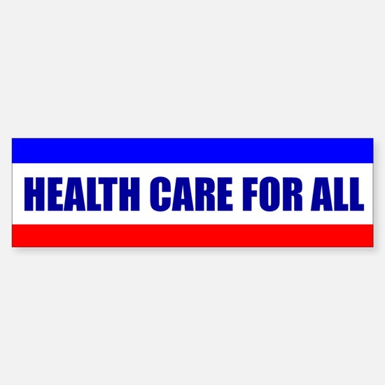 HEALTH CARE FOR ALL Bumper Bumper Bumper Sticker