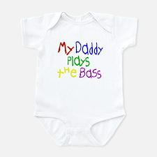 Daddy Plays Bass Infant Bodysuit