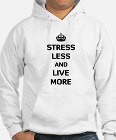 Stress Less and Live More Hoodie