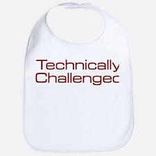 Technically Challenged Bib