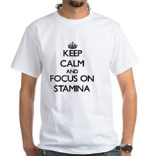 Keep Calm and focus on Stamina T-Shirt