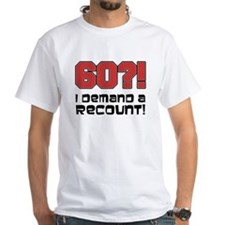 60 Demand A Recount T-Shirt
