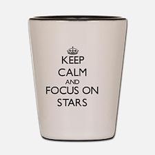 Keep Calm and focus on Stars Shot Glass