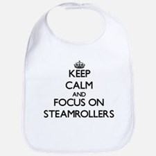 Keep Calm and focus on Steamrollers Bib