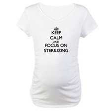 Keep Calm and focus on Sterilizi Shirt