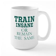 TRAIN THE SAME OR REMAIN THE SAME Mugs