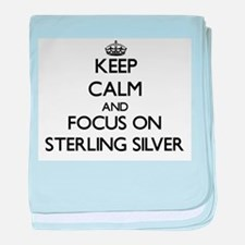 Keep Calm and focus on Sterling Silve baby blanket