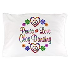 Peace Love Clog Dancing Pillow Case